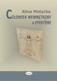 okładka Człowiek wewnętrzny a episteme, Książka | Motycka Alina