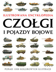 okładka Czołgi i pojazdy bojowe Ilustrowana encyklopedia, Książka | Robert Jackson
