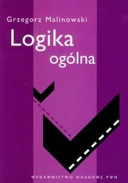 okładka Logika ogólna, Książka | Grzegorz  Malinowski