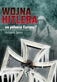 okładka Wojna Hitlera na północy Europy, Książka | Jaklin Asbjorn