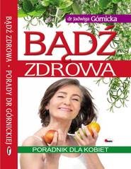 okładka Bądź zdrowa, Książka   Jadwiga  Górnicka