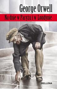 okładka Na dnie w Paryżu i Londynie, Książka | George Orwell