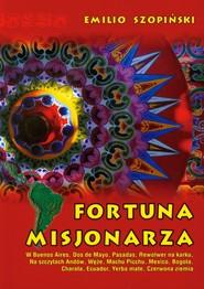 okładka Fortuna misjonarza, Książka | Szopiński Emilio