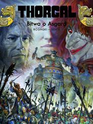 okładka Thorgal Bitwa o Asgard Tom 32, Książka | Yves Sente