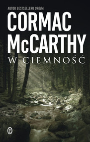 okładka W ciemność, Książka | Cormac McCarthy