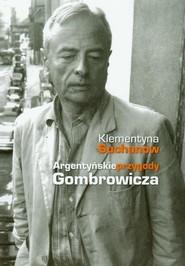 okładka Argentyńskie przygody Gombrowicza, Książka | Klementyna Suchanow