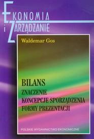 okładka Bilans Znaczenie Koncepcje sporządzenia Formy prezentacji, Książka | Waldemar Gos