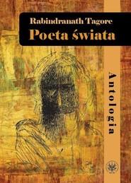 okładka Poeta świata Antologia, Książka | Rabindranath Tagore