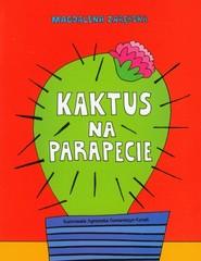 okładka Kaktus na parapecie, Książka | Magdalena Zarębska
