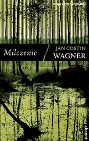 okładka Milczenie, Książka | Jan Costin Wagner