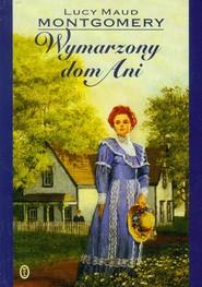 okładka Wymarzony dom Ani, Książka | Lucy Maud Montgomery