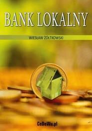 okładka Bank lokalny, Książka | Wiesław Żółtkowski