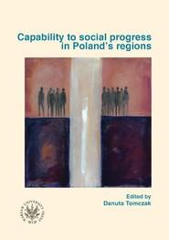 okładka Capability to social progress in Poland`s regions Zdolności rozwojowe społeczności w regionach Polski, Książka |