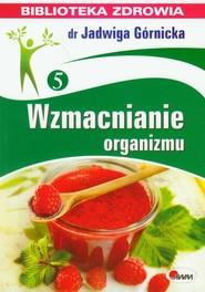 okładka Wzmacnianie organizmu 5, Książka   Jadwiga  Górnicka