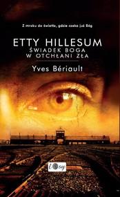okładka Etty Hillesum Świadek Boga w otchłani zła, Książka | Beriault Yves
