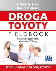 okładka Droga Toyoty Fieldbook Praktyczny przewodnik wdrażania 4P Toyoty, Książka | Jeffrey K. Liker, David P. Meier