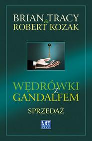 okładka Wędrówki z Gandalfem Sprzedaż, Książka | Brian Tracy, Robert Kozak