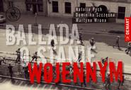 okładka Ballada o stanie wojennym, Książka | Natalia Pych, Dominika Szczęsna, Martyna Wrona