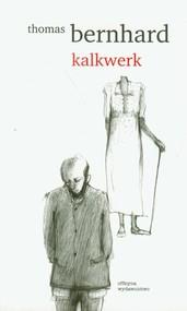okładka Kalkwerk, Książka   Thomas Bernhard