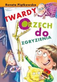 okładka Twardy orzech do zgryzienia, Książka | Renata  Piątkowska
