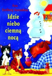 okładka Idzie niebo ciemną nocą, Książka | Szelburg-Zarembina Ewa