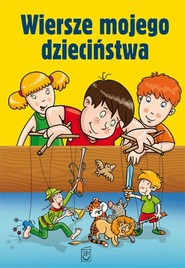 okładka Wiersze mojego dzieciństwa, Książka | Praca Zbiorowa