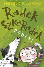 okładka Radek Szkaradek Pchły!, Książka   David Roberts, Alan Macdonald