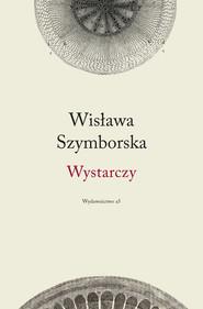 okładka Wystarczy, Książka | Wisława Szymborska
