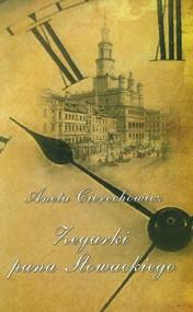 okładka Zegarki Pana Słowackiego, Książka | Aneta  Cierechowicz