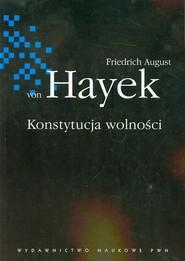 okładka Konstytucja wolności, Książka | Friedrich August Hayek