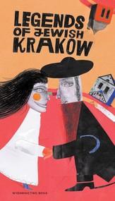 okładka Legendy żydowskiego Krakowa Legends of Jewish Krakow, Książka   Kiela Artur