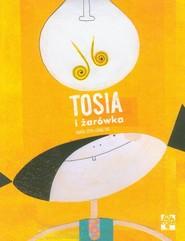 okładka Tosia i żarówka, Książka | Loth-Ignaciuk Agata