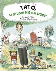 okładka Tato w studni nie ma wody, Książka | Majaluoma Markus