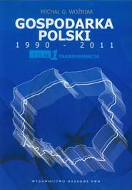 okładka Gospodarka Polski 1990-2011 Tom 1 Transformacja, Książka | Michał G. Woźniak