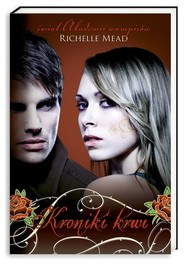 okładka Kroniki krwi, Książka | Richelle Mead
