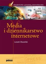 okładka Media i dziennikarstwo internetowe, Książka | Leszek Olszański