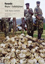 okładka Rwanda Wojna i ludobójstwo, Książka | Jacek  Reginia-Zacharski