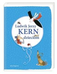 okładka Ludwik Jerzy Kern dzieciom, Książka   Ludwik Jerzy Kern