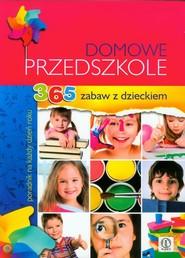 okładka Domowe przedszkole 365 zabaw z dzieckiem. Poradnik na każdy dzień roku, Książka | Natalia Minge, Krzysztof Minge