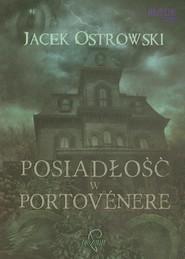 okładka Posiadłość w Portvenere, Książka   Jacek  Ostrowski