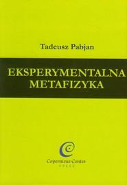 okładka Eksperymentalna metafizyka, Książka | Tadeusz Pabjan