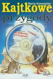 okładka Kajtkowe przygody z płytą CD, Książka | Maria  Kownacka