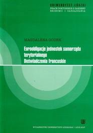 okładka Euroobligacje jednostek samorządu terytorialnego. Doświadczenia francuskie, Książka | Godek Magdalena