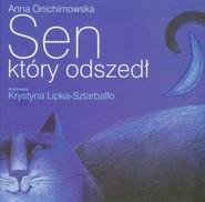 okładka Sen, który odszedł, Książka | Anna Onichimowska