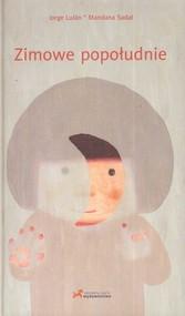 okładka Zimowe popołudnie, Książka   Jorge JuJan, Mandana Sadat