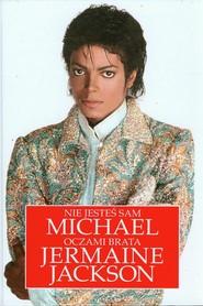 okładka Nie jesteś sam Michael Jackson oczami brata Jermaine Jackson, Książka | Jermaine Jackson