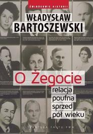 okładka O Żegocie relacja poufna sprzed pół wieku, Książka | Władysław Bartoszewski
