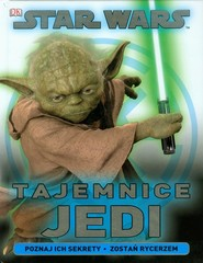 okładka Star Wars Tajemnice Jedi Poznaj ich sekrety. Zostań rycerzem., Książka   Elizabeth Dowsett, Shari Last