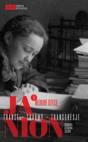 okładka Janion Transe - Traumy - Transgresje 1 Niedobre dziecię, Książka | Maria Janion, Kazimiera Szczuka