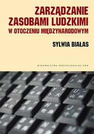 okładka Zarządzanie zasobami ludzkimi w otoczeniu międzynarodowym Kulturowe uwarunkowania., Książka | Sylwia  Białas